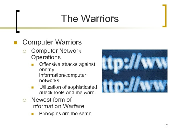 The Warriors n Computer Warriors ¡ Computer Network Operations n n ¡ Offensive attacks