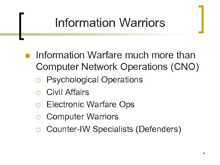 Information Warriors n Information Warfare much more than Computer Network Operations (CNO) ¡ ¡