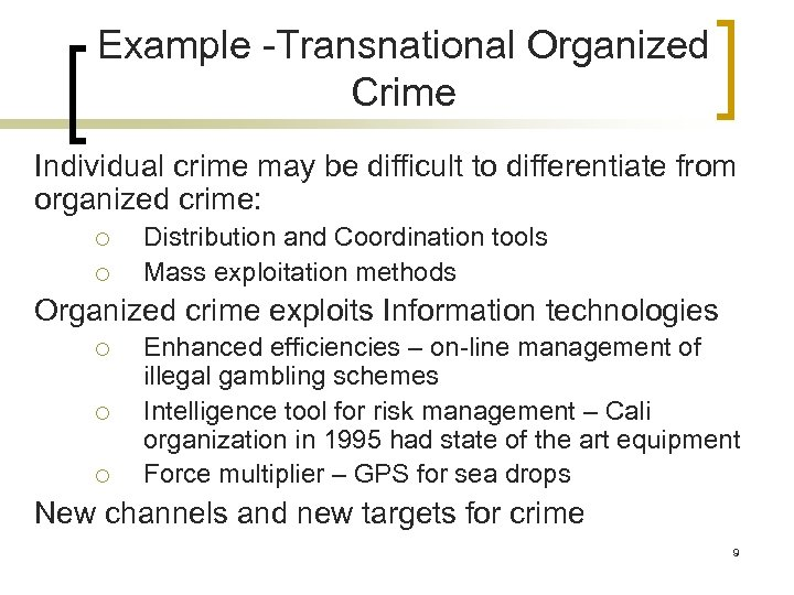 Example -Transnational Organized Crime Individual crime may be difficult to differentiate from organized crime: