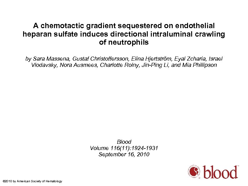 A chemotactic gradient sequestered on endothelial heparan sulfate induces directional intraluminal crawling of neutrophils