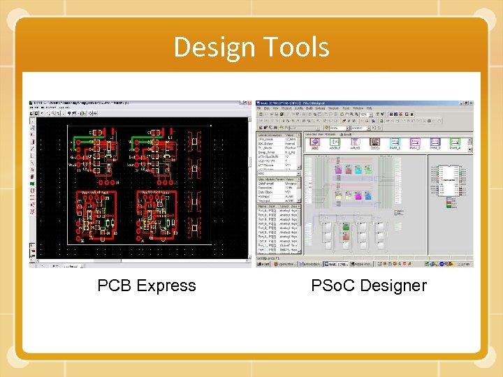 Design Tools PCB Express PSo. C Designer