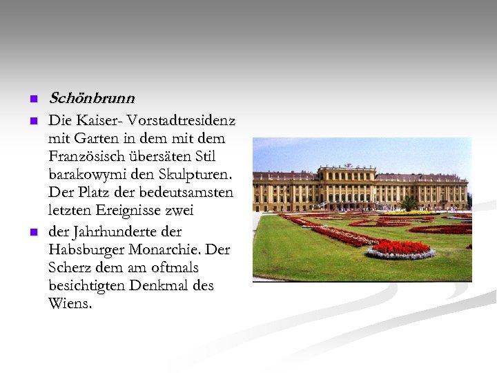 n Schönbrunn n Die Kaiser- Vorstadtresidenz mit Garten in dem mit dem Französisch übersäten