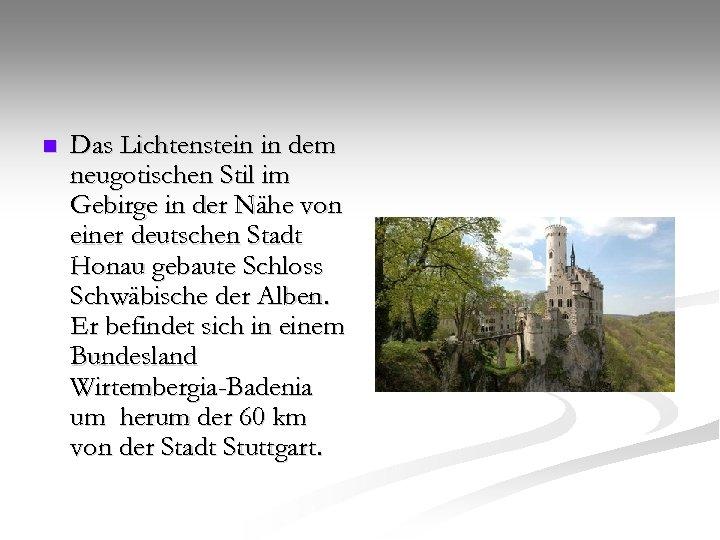 n Das Lichtenstein in dem neugotischen Stil im Gebirge in der Nähe von einer