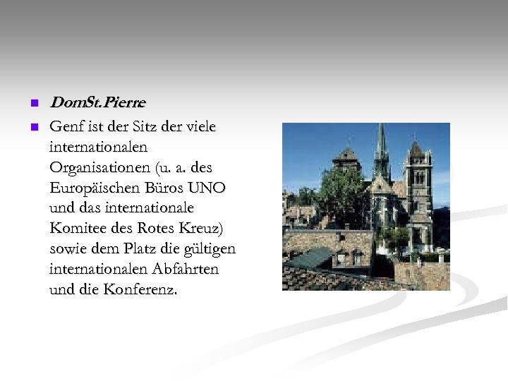 n Dom. St. Pierre. n Genf ist der Sitz der viele internationalen Organisationen (u.