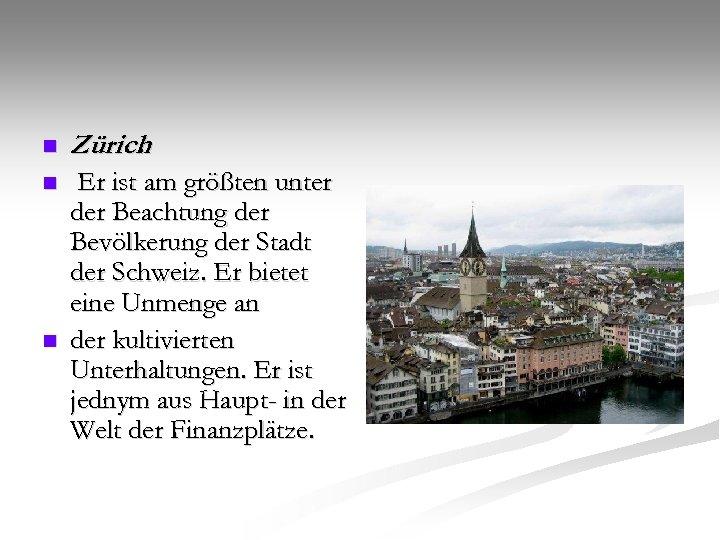 n Zürich. n Er ist am größten unter der Beachtung der Bevölkerung der Stadt