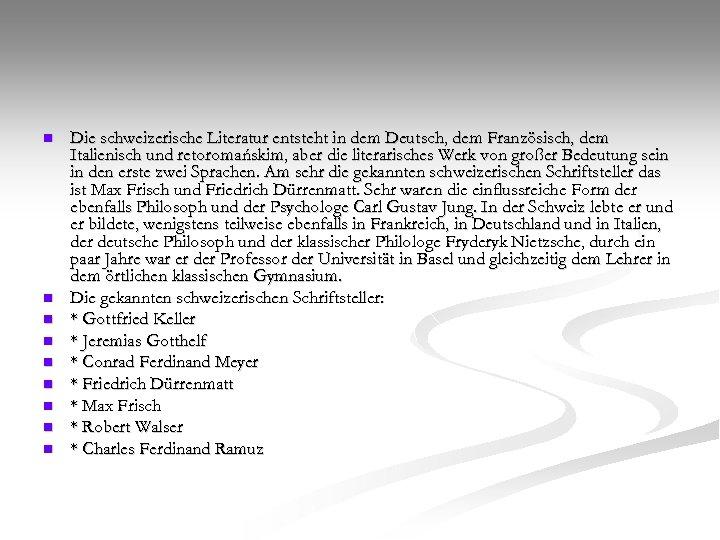 n n n n n Die schweizerische Literatur entsteht in dem Deutsch, dem Französisch,