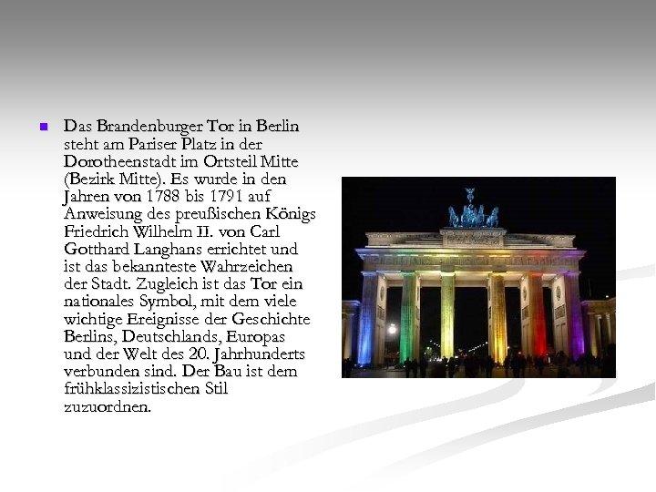 n Das Brandenburger Tor in Berlin steht am Pariser Platz in der Dorotheenstadt im
