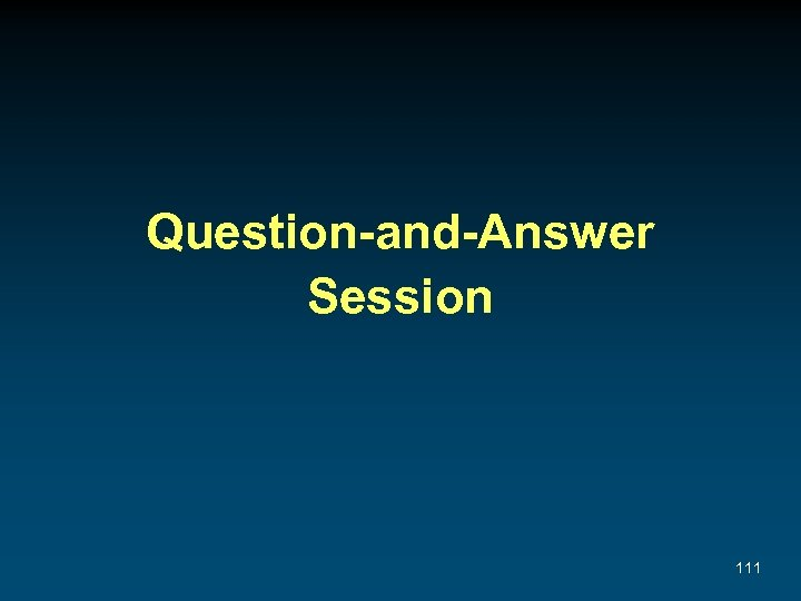 Question-and-Answer Session 111