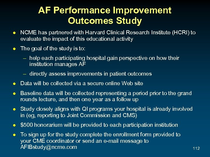 AF Performance Improvement Outcomes Study ● NCME has partnered with Harvard Clinical Research Institute