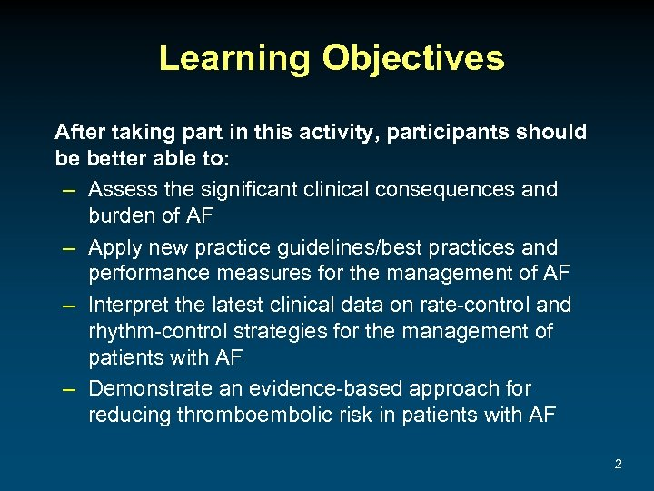 Learning Objectives After taking part in this activity, participants should be better able to: