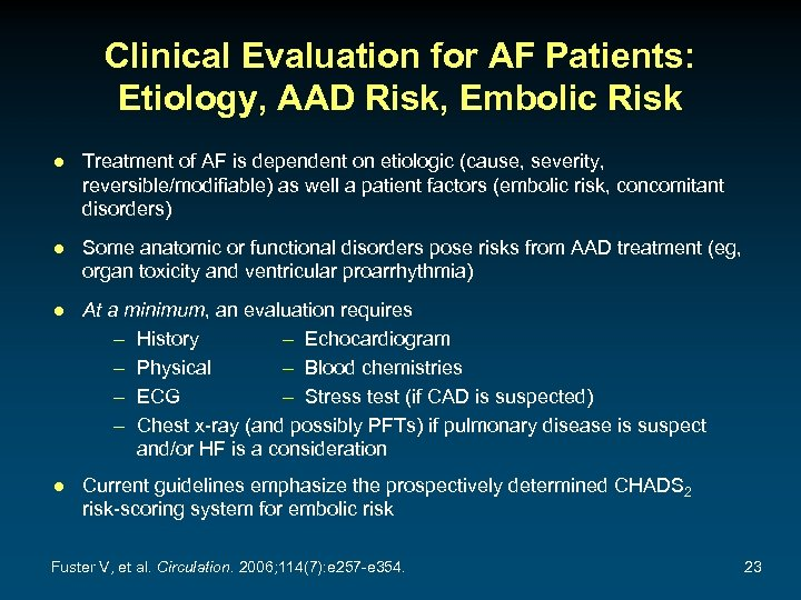 Clinical Evaluation for AF Patients: Etiology, AAD Risk, Embolic Risk ● Treatment of AF