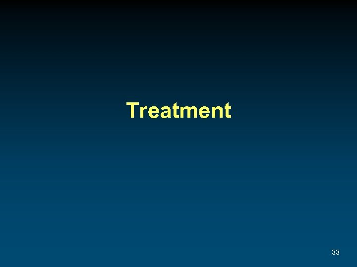 Treatment 33
