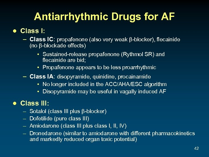 Antiarrhythmic Drugs for AF ● Class I: – Class IC: propafenone (also very weak