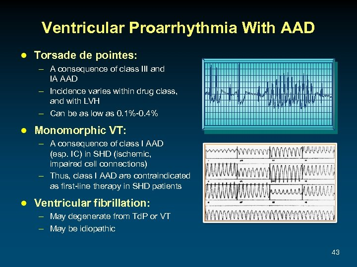 Ventricular Proarrhythmia With AAD ● Torsade de pointes: – A consequence of class III