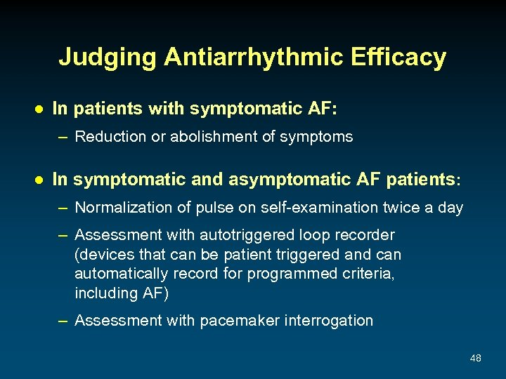 Judging Antiarrhythmic Efficacy ● In patients with symptomatic AF: – Reduction or abolishment of