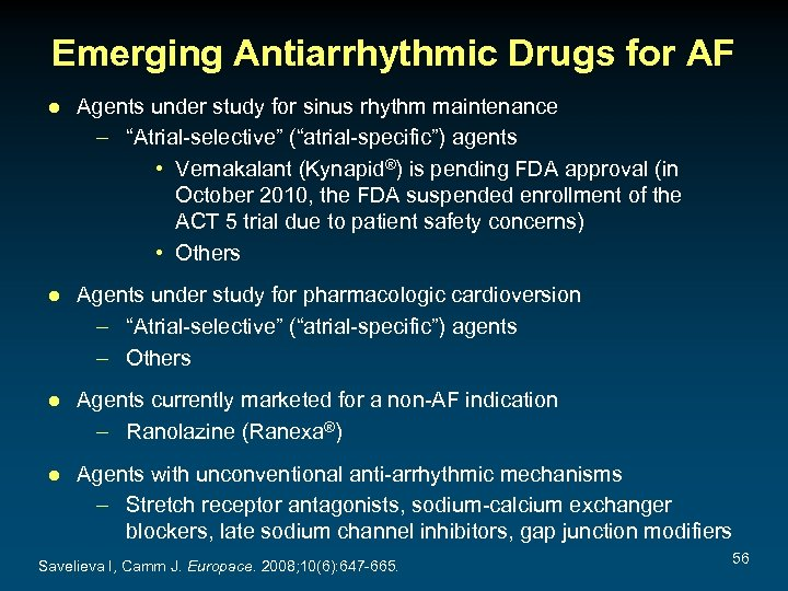 Emerging Antiarrhythmic Drugs for AF ● Agents under study for sinus rhythm maintenance –