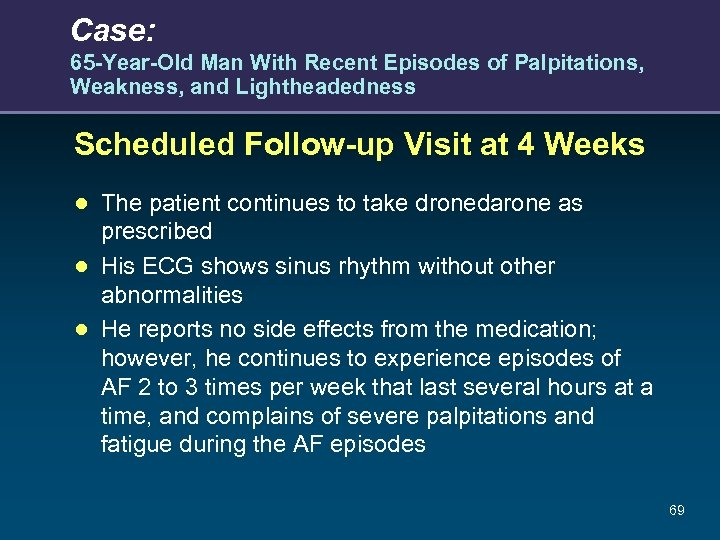 Case: 65 -Year-Old Man With Recent Episodes of Palpitations, Weakness, and Lightheadedness Scheduled Follow-up
