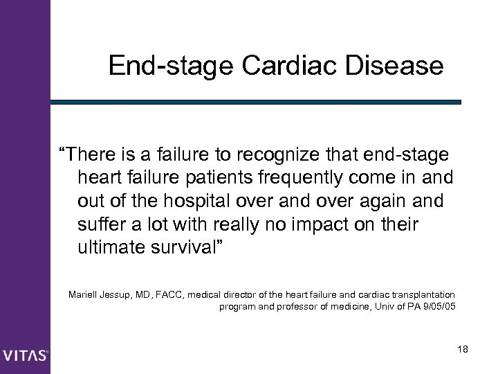 "End-stage Cardiac Disease ""There is a failure to recognize that end-stage heart failure patients"