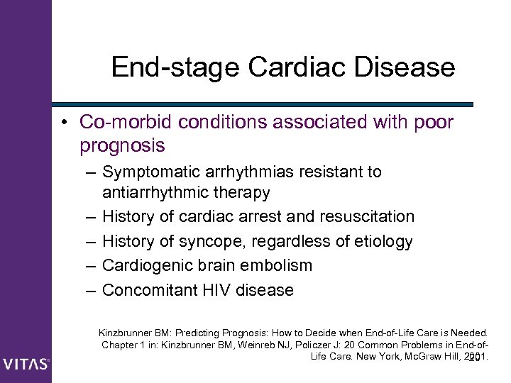 End-stage Cardiac Disease • Co-morbid conditions associated with poor prognosis – Symptomatic arrhythmias resistant
