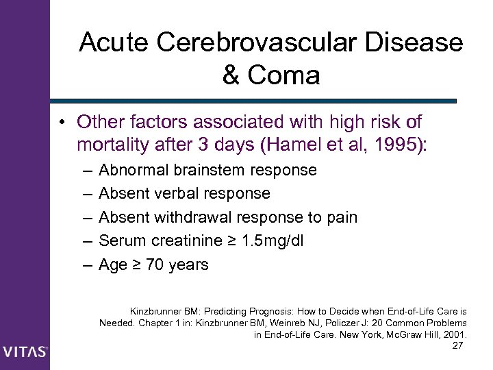 Acute Cerebrovascular Disease & Coma • Other factors associated with high risk of mortality
