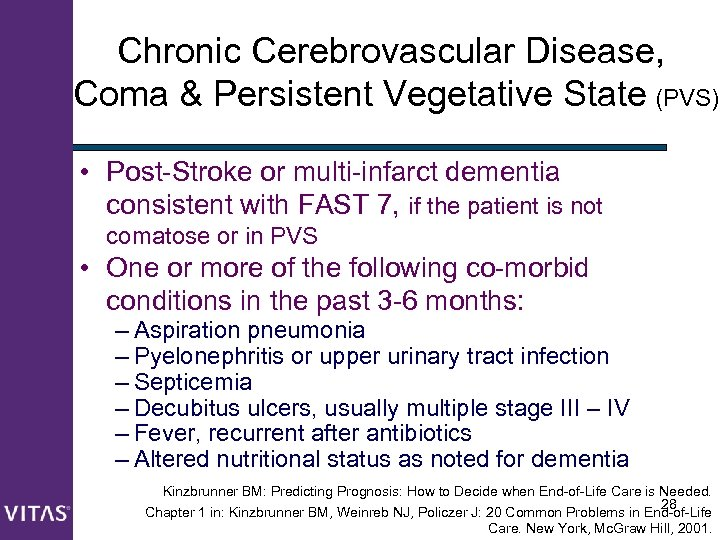 Chronic Cerebrovascular Disease, Coma & Persistent Vegetative State (PVS) • Post-Stroke or multi-infarct dementia