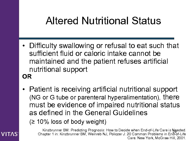 Altered Nutritional Status • Difficulty swallowing or refusal to eat such that sufficient fluid