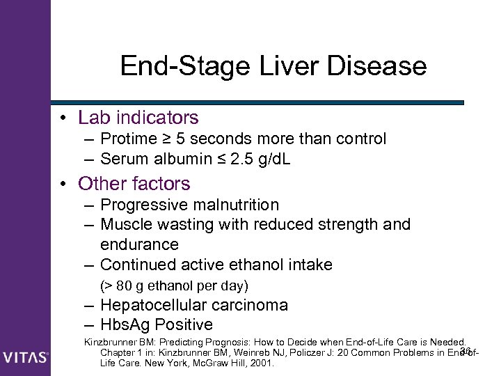 End-Stage Liver Disease • Lab indicators – Protime ≥ 5 seconds more than control