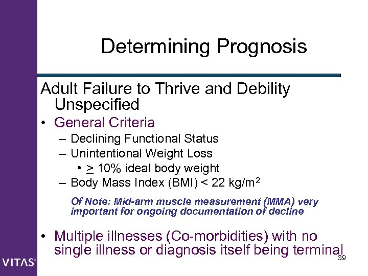 Determining Prognosis Adult Failure to Thrive and Debility Unspecified • General Criteria – Declining