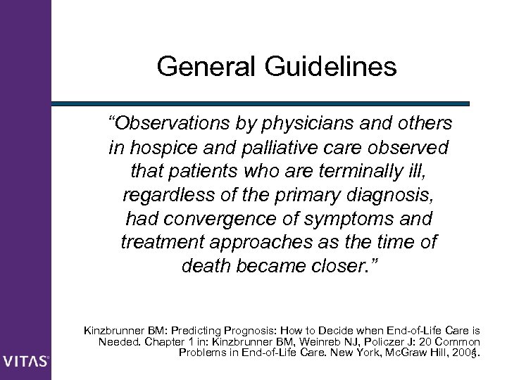 "General Guidelines ""Observations by physicians and others in hospice and palliative care observed that"