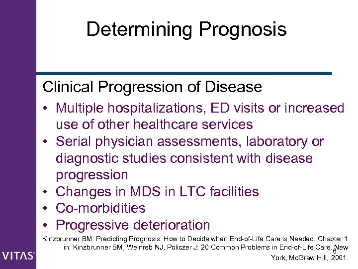 Determining Prognosis Clinical Progression of Disease • Multiple hospitalizations, ED visits or increased use