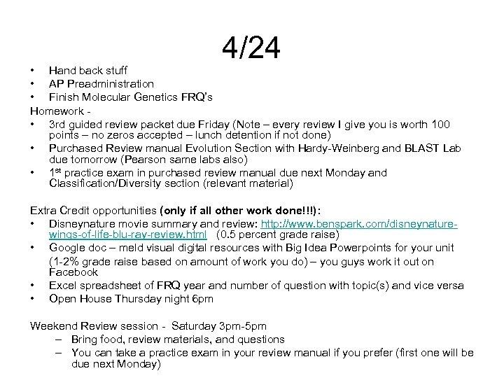 4/24 • Hand back stuff • AP Preadministration • Finish Molecular Genetics FRQ's Homework
