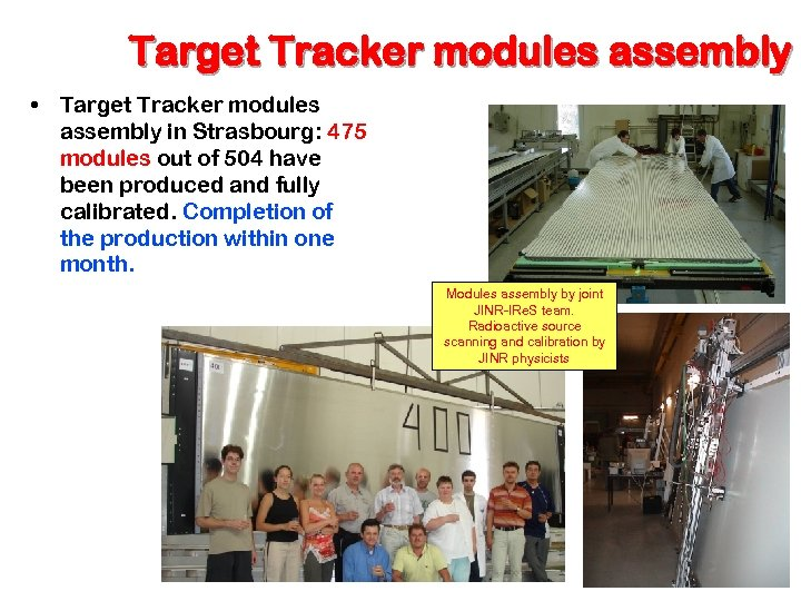 Target Tracker modules assembly • Target Tracker modules assembly in Strasbourg: 475 modules out