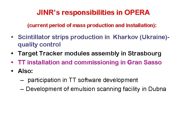 JINR's responsibilities in OPERA (current period of mass production and installation): • Scintillator strips