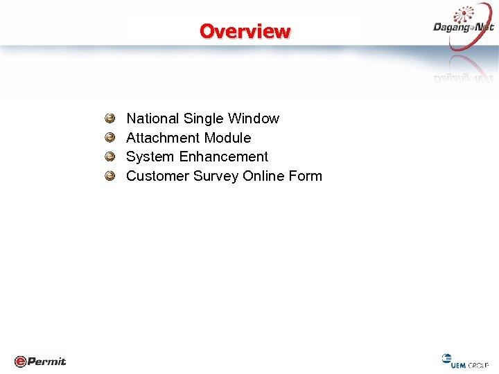 Overview National Single Window Attachment Module System Enhancement Customer Survey Online Form