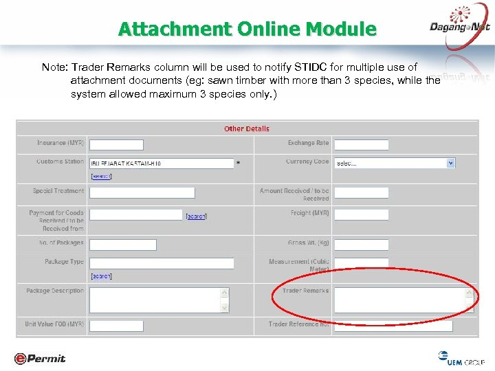 Attachment Online Module Note: Trader Remarks column will be used to notify STIDC for