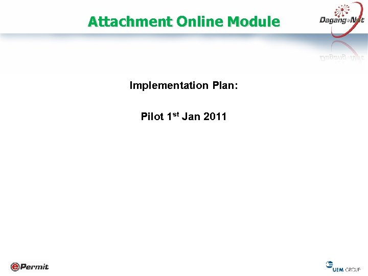 Attachment Online Module Implementation Plan: Pilot 1 st Jan 2011