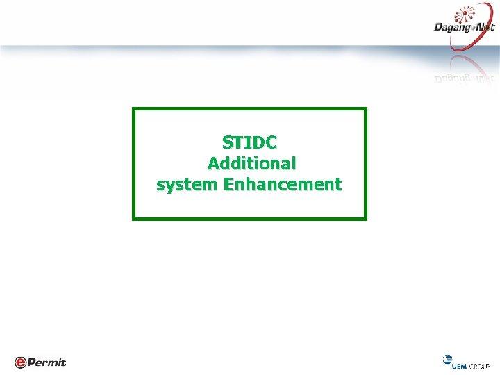 STIDC Additional system Enhancement