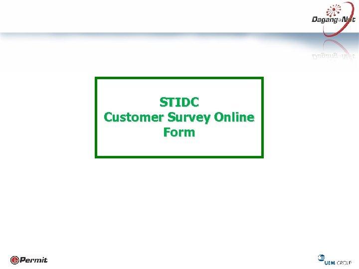 STIDC Customer Survey Online Form