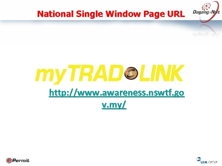 National Single Window Page URL http: //www. awareness. nswtf. go v. my/