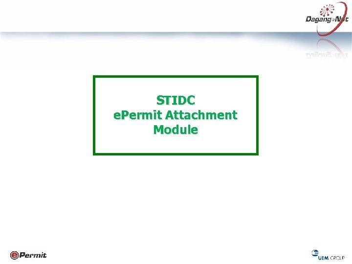 STIDC e. Permit Attachment Module