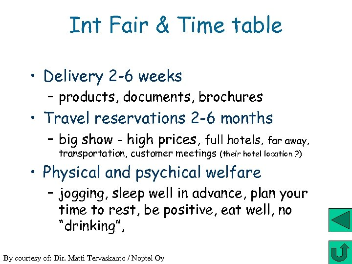 Int Fair & Time table • Delivery 2 -6 weeks – products, documents, brochures
