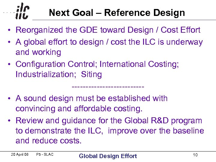 Next Goal – Reference Design • Reorganized the GDE toward Design / Cost Effort