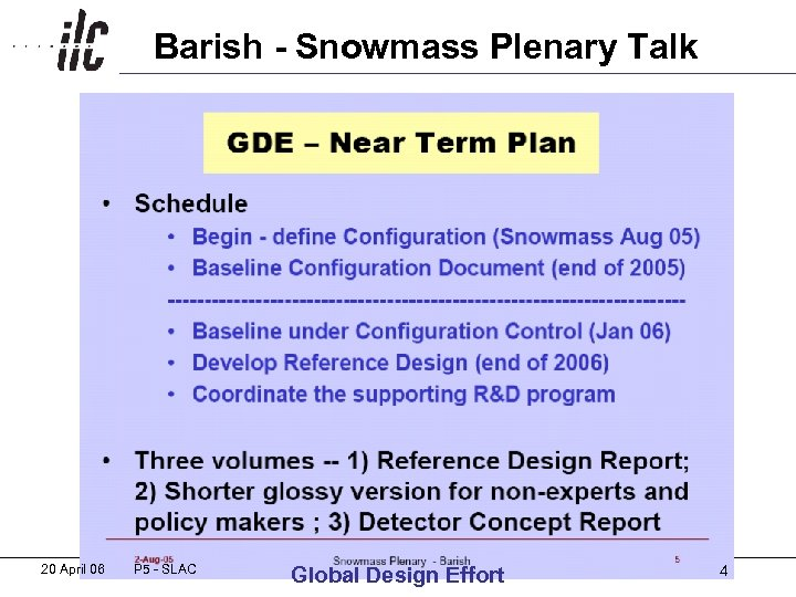 Barish - Snowmass Plenary Talk 20 April 06 P 5 - SLAC Global Design