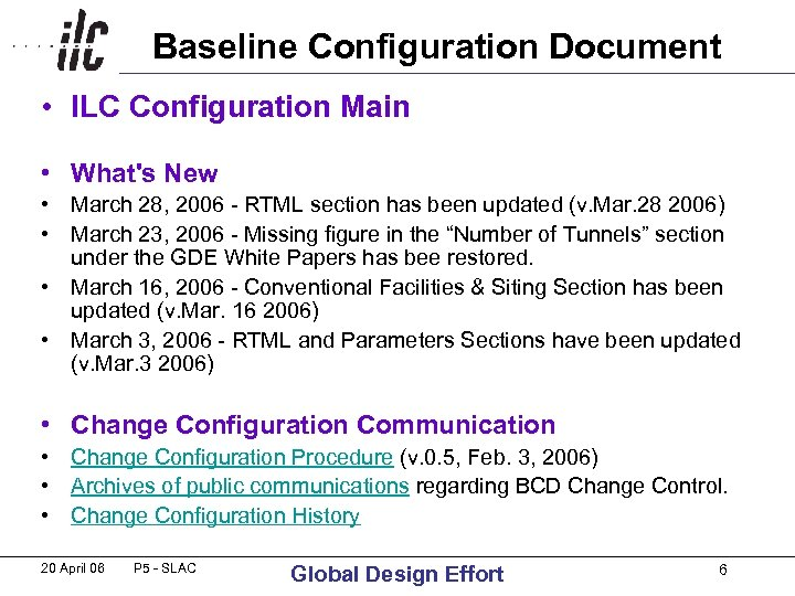 Baseline Configuration Document • ILC Configuration Main • What's New • March 28, 2006