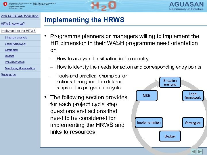 27 th AGUASAN Workshop HRWS, so what? Implementing the HRWS Situation analysis Legal framework