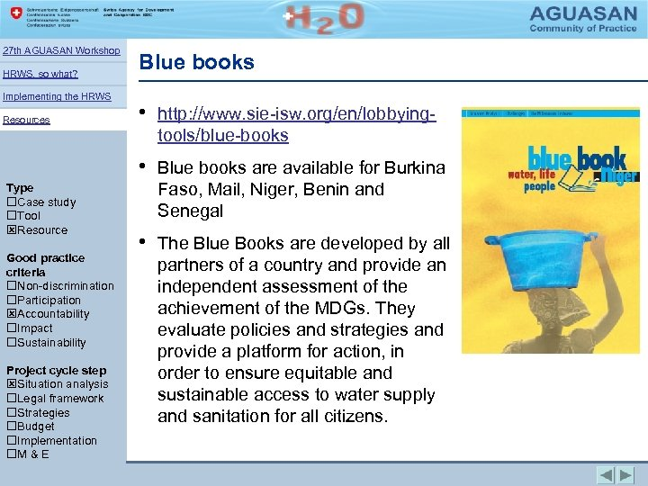 27 th AGUASAN Workshop HRWS, so what? Implementing the HRWS Resources Blue books •