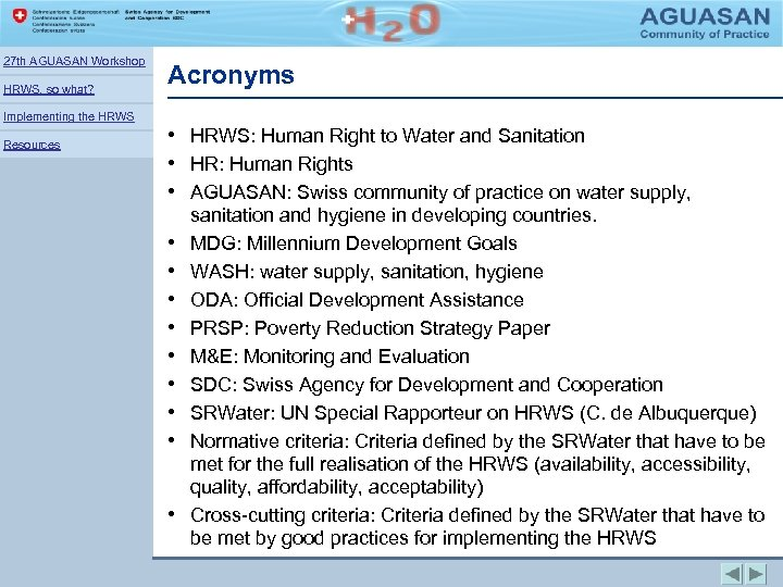 27 th AGUASAN Workshop HRWS, so what? Implementing the HRWS Resources Acronyms • HRWS: