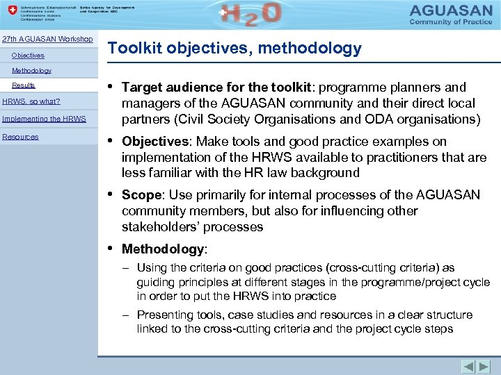 27 th AGUASAN Workshop Objectives Toolkit objectives, methodology Methodology Results HRWS, so what? Implementing
