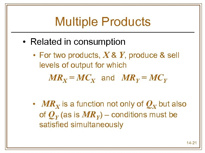Multiple Products • Related in consumption • For two products, X & Y, produce