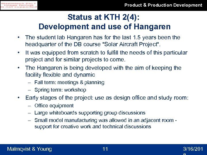 Product & Production Development Status at KTH 2(4): Development and use of Hangaren •